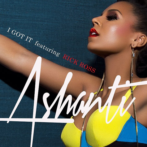 "New Music: Ashanti ft. Rick Ross ""I Got It"""""
