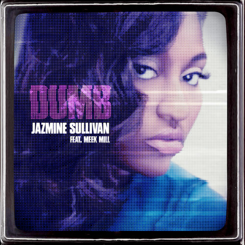 "New Music: Jazmine Sullivan Ft. Meek Mill ""Dumb"""